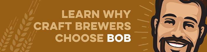 learn why craft brewers choose BOB